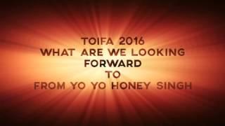 Yo Yo Honey Singh will be at TOIFA 2016