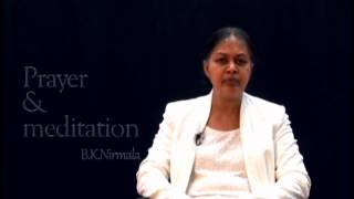 Tips for a better life    Prayer and meditation B K Nirmala UK