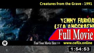 Watch: Makhluk dari kubur (1991) Full Movie Online