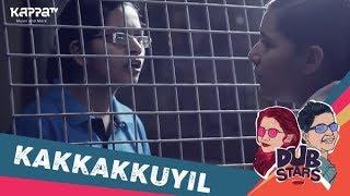 Kakkakkuyil - Dubstars - Kappa TV