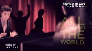 Justin Bieber - All Around The World (DJ A-SLAM HOUSE REMIX) f. Ludacris & Daft Punk