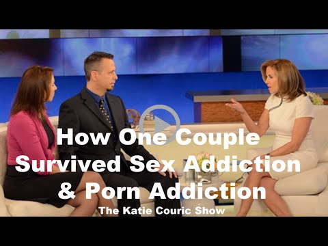 Xxx Mp4 Married Couple Survives Sex Addiction And Porn Addiction Katie Couric Show 3gp Sex