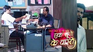 Ek Duje Ke Vaaste | 21st April 2016 | Shravan TRIES To CATCH Khosla's Assistant RED HANDED