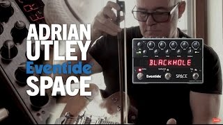 Adrian Utley (Portishead) on Eventide Space Reverb Pedal