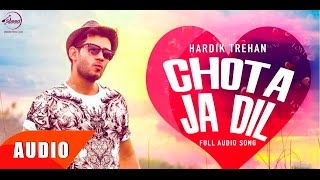 Chota Ja Dil (Full Audio Song) | Hardik Trehan | Punjabi Song Collection | Speed Records