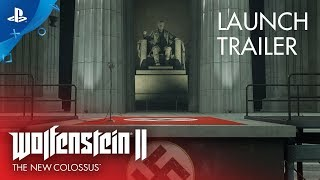 Wolfenstein II: The New Colossus - Launch Trailer | PS4