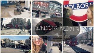Londra Günlükleri #1