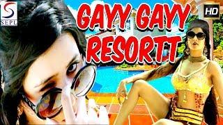 Gayy Gayy Resort - Latest Bollywood Hindi Movies 2017 Full Movie HD l Deepak, Roshni Pandey