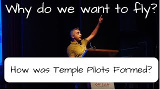 How Was Temple Pilots Formed ? / Why Do We Want To Fly ? - Avi Malik Talk At Off Cliff Adventures.