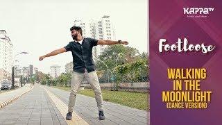 Walking In The MoonLight(Dance Version) - Samjid Rahman   Footloose   Kappa TV