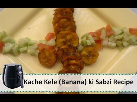Kache kele ki sabzi Recipe | Indian Airfryer recipes by Healthy Kadai