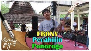 Diary Jojo - Ebony Pecahiiin Ponorogo