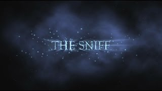 THE SNIFF Trailer