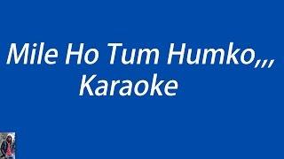 Mile Ho Tum, Karaoke With Lyrics Easy Version,