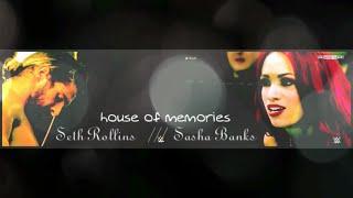 Seth Rollins & Sasha Banks // House Of Memories