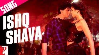 Ishq Shava - Song | Jab Tak Hai Jaan | Shah Rukh Khan | Katrina Kaif | Raghav Mathur | Shilpa Rao