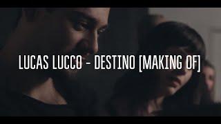 Lucas Lucco - Destino [Making Of]