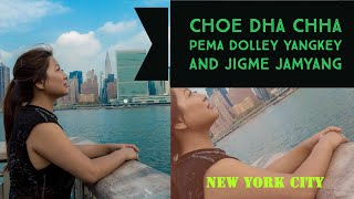 Bhutanese Music Video | Choe Dha Chha | New York | 2017 (Official)