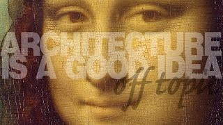 Mona Lisa - kulisy sławy | Architecture is a good idea/off topic