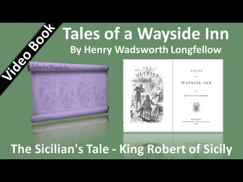05 - Tales of a Wayside Inn - The Sicilian's Tale - King Robert of Sicily