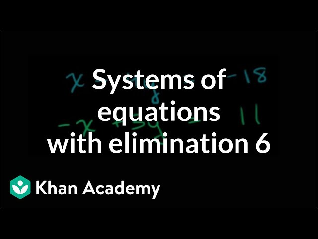 Solving system with elimination | Algebra | Khan Academy