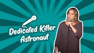 Shelagh Ratner - Dedicated Killer Astronaut (Stand Up Comedy)