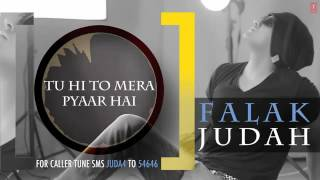 Tu Hi To Mera Pyaar Hai by Falak Shabir Album JUDAH Audio Song