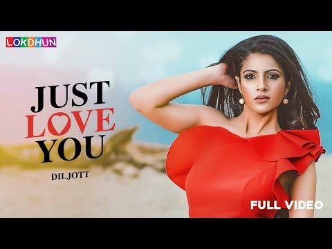 Xxx Mp4 Just Love You Full Video DILJOTT Latest Punjabi Songs 2018 Lokdhun 3gp Sex