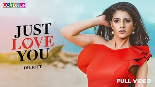 Just Love You (Full Video)| DILJOTT | Latest Punjabi Songs 2018|Lokdhun