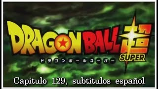 Dragon Ball Super (Capítulo 129 Sub Español)