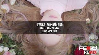 Jessica - Wonderland (Ferry VIP Remix) [Official]