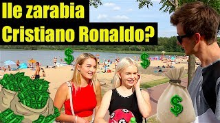Ile zarabia CRISTIANO RONALDO? | Sonda uliczna #5