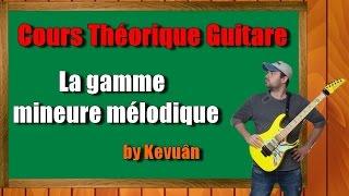 ♫ Cours théorique (Guitare) : La Gamme Mineure Mélodique
