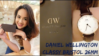 UNBOXING + First Impression Daniel Wellington Watch Classy Bristol 26mm | Review Jam Tangan DW