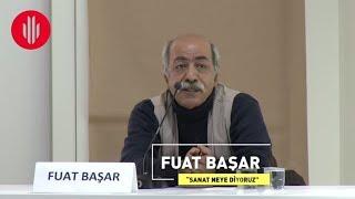 Akademi Sanat - Fuat Başar - Sanat Neye Diyoruz - 15.03.2017