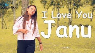 I Love You Janu - Ajmir Khan | New Nepali Pop Song 2017