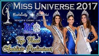 MISS UNIVERSO 2017 - Top Final y Analisis de la Preliminar