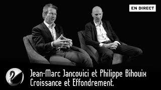 Jean-Marc Jancovici Et Philippe Bihouix : Croissance Et Effondrement [EN DIRECT]