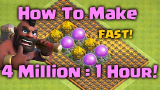 How to Farm 4 Million Loot in 1 Hour!! Clash of Clans - Farming and Attack Strategy Guide