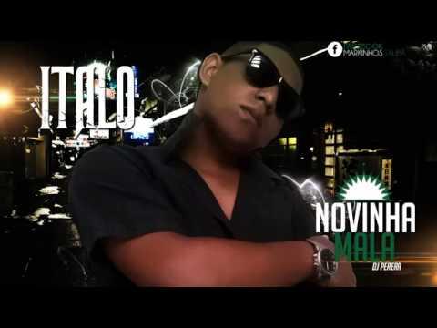MC Ítalo Novinha Mala Música nova 2014 DJ Perera Lança