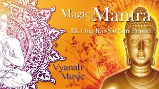Magic Mantra-reverse negative to positive - Ek Ong Kar Sat Gur Prasad