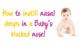 How to instill nasal drops for baby's blocked nose!