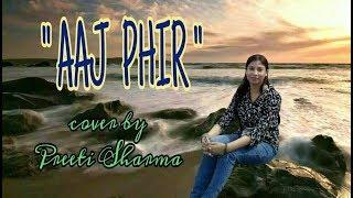 Aaj Phir Tumpe Pyar Aaya Hai Female Version | Aaj Phir | HATE STORY 2