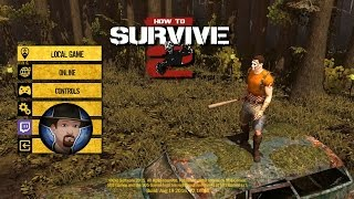HOW TO SURVIVE 2- FIRST LOOK GAMEPLAY EP. 1