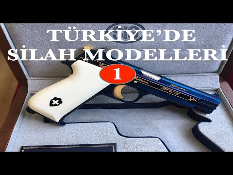 TÜRKİYE'DE SİLAH MODELLERİ By FSY  - GUN MODELS IN TURKEY By FSY