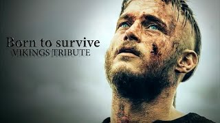 Tribute to Vikings - Born to survive