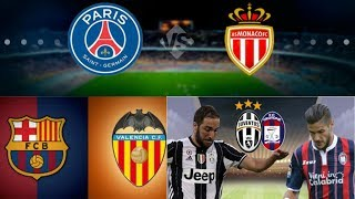 Barcelona vs Valencia+ Psg vs Monaco + Juventas vs Cortone