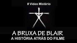 A BRUXA DE BLAIR -  A HISTÓRIA ATRÁS DO FILME # VÍDEO MISTÉRIO