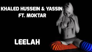 Khaled Hussein & Yassin Ft. Moktar - Leelah