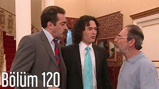 En Son Babalar Duyar 120. Bölüm